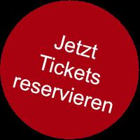 Jetzt Tickets reservieren!